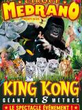 Cirque Medrano - King Kong Roi de la Jungle