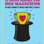 Le Grand Trophée d'Or des Magiciens - Compagnie Et Voilà !