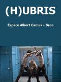 Vos 2 invitations pour le spectacle (H)UBRIS – Espace Culturel Albert Camus (Bron)