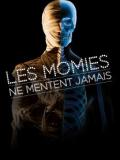 Expo Les momies de mentent jamais...