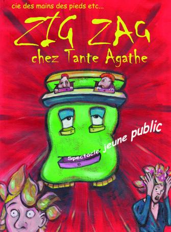 Zig Zag chez Tante Agathe - Cie Des Mains Des Pieds etc.
