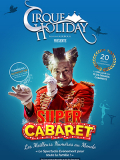 Super cabaret - Cirque Holiday