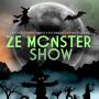 Ze Monster Show