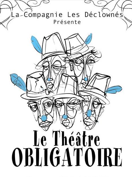 Le Théâtre obligatoire - Cie Les Déclownés