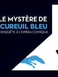 Le Mystère de l'écureuil bleu, enquête à l'Opéra Comique