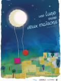 Affiche spectacle Une lune entre deux maisons