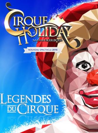 Les légendes du cirque - Cirque Holiday