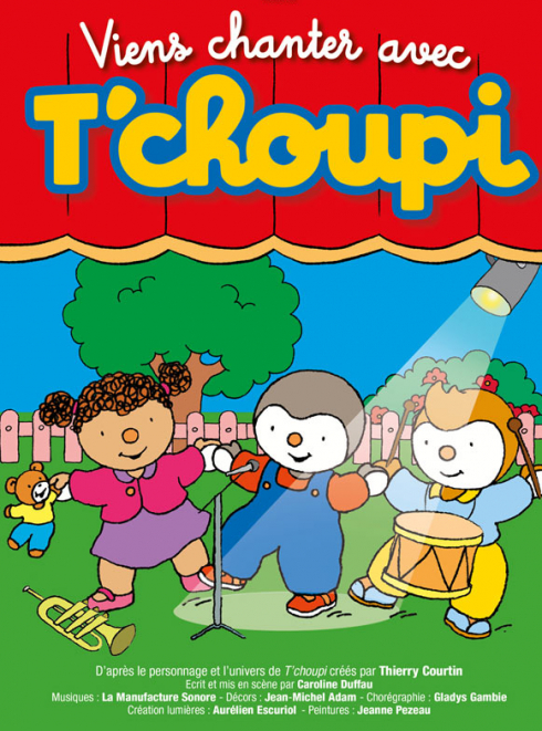 Viens chanter avec T'Choupi : spectacle enfant