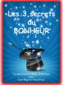 Les 3 secrets du bonheur - Jean Régil