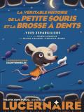 La véritable histoire de la petite souris et la brosse à dents