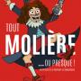 Tout Molière... ou presque - Cie Les Nomadesques