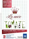 La noce tomate - Cie du Cygne