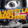 Expo : L'art et la machine
