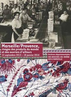 Expo Marseille/Provence, rivages des produits du monde et des ouvriers d'ailleurs