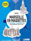 Expo : Marseille en maquettes
