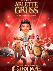 Et l'on réinventa le cirque - Arlette Gruss