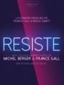 RESISTE - Comédie musicale de France Gall